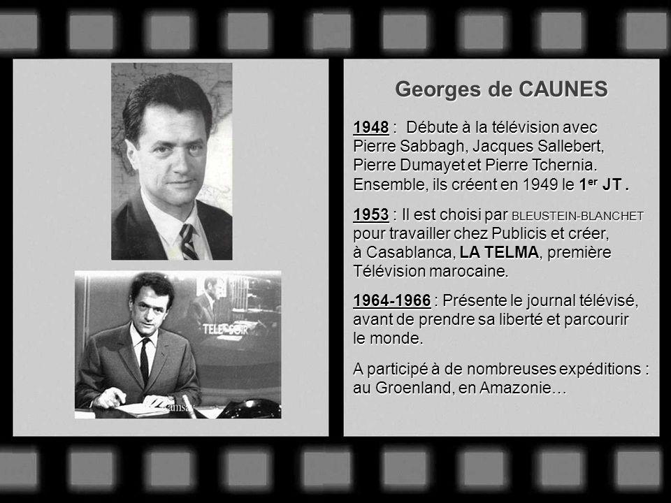Georges de CAUNES 1948 : Débute à la télévision avec