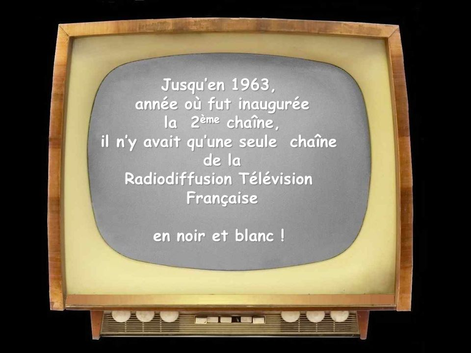 il n'y avait qu'une seule chaîne Radiodiffusion Télévision