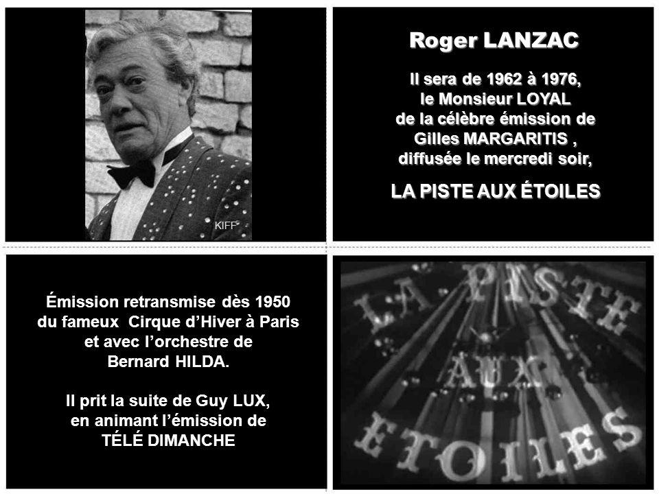 Roger LANZAC LA PISTE AUX ÉTOILES Il sera de 1962 à 1976,