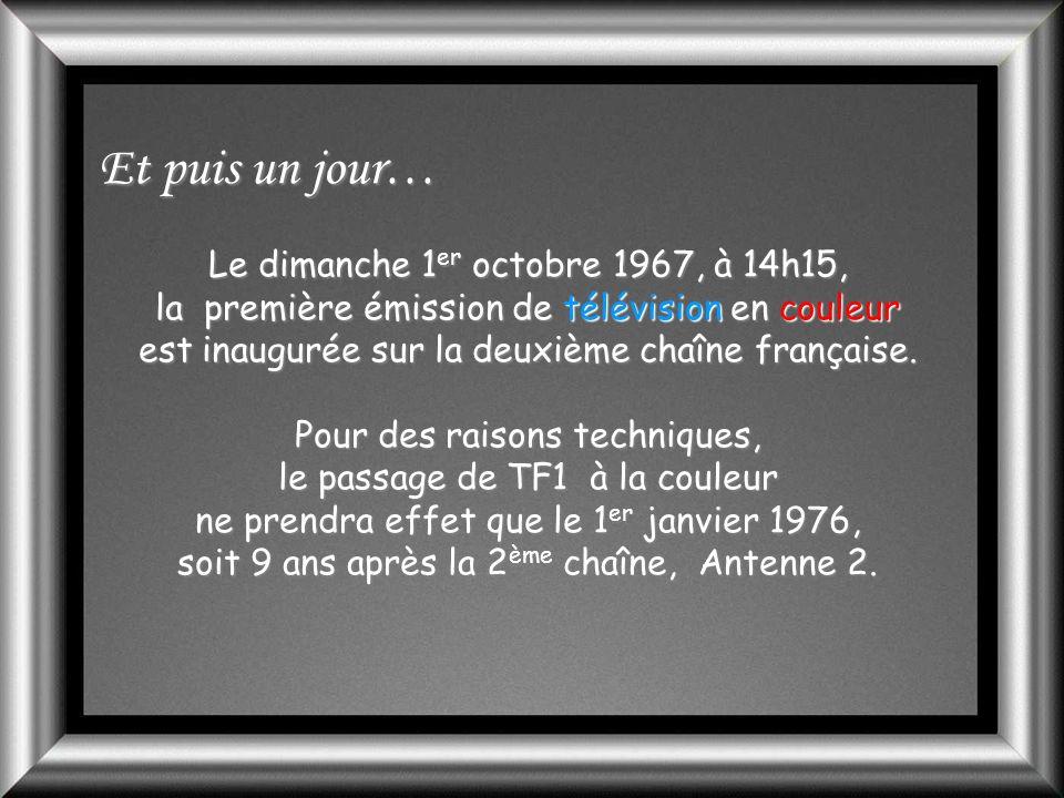Et puis un jour… Le dimanche 1er octobre 1967, à 14h15,