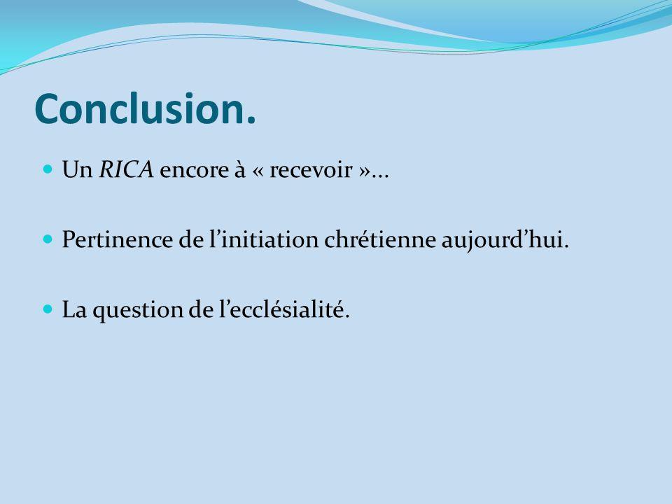 Conclusion. Un RICA encore à « recevoir »...