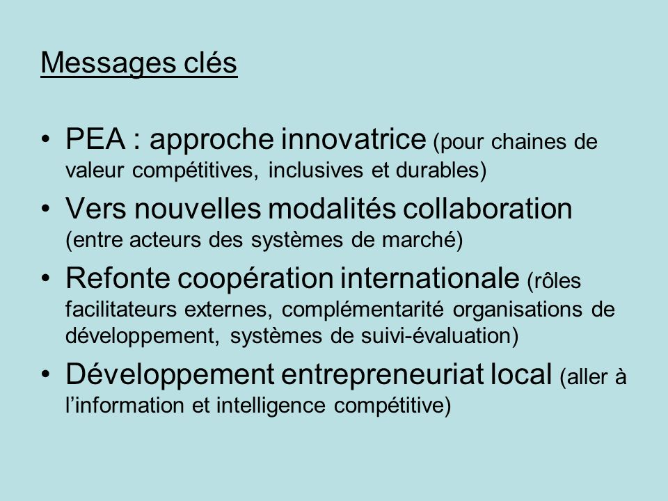 Messages clés PEA : approche innovatrice (pour chaines de valeur compétitives, inclusives et durables)