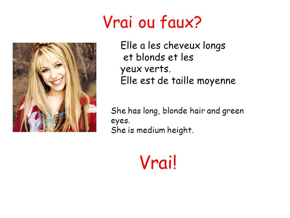 Vrai! Vrai ou faux Elle a les cheveux longs et blonds et les