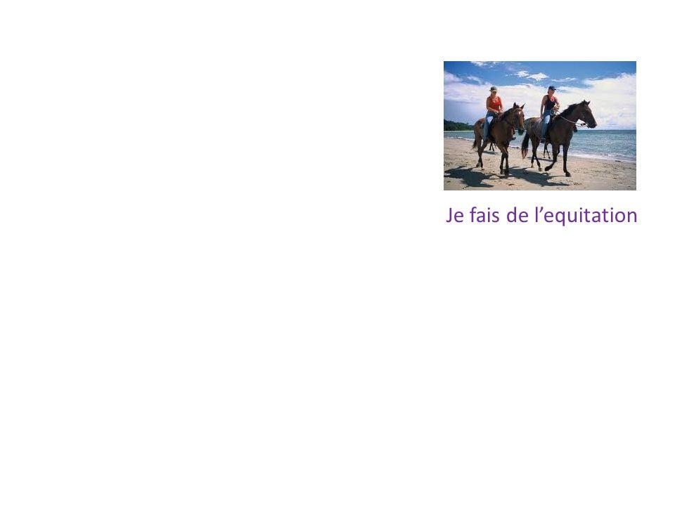 Je fais de l'equitation