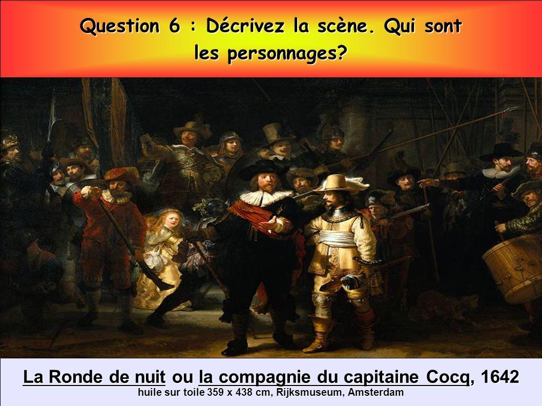Question 6 : Décrivez la scène. Qui sont les personnages