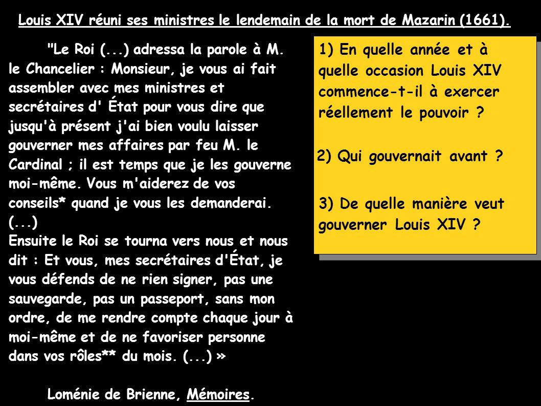 3) De quelle manière veut gouverner Louis XIV