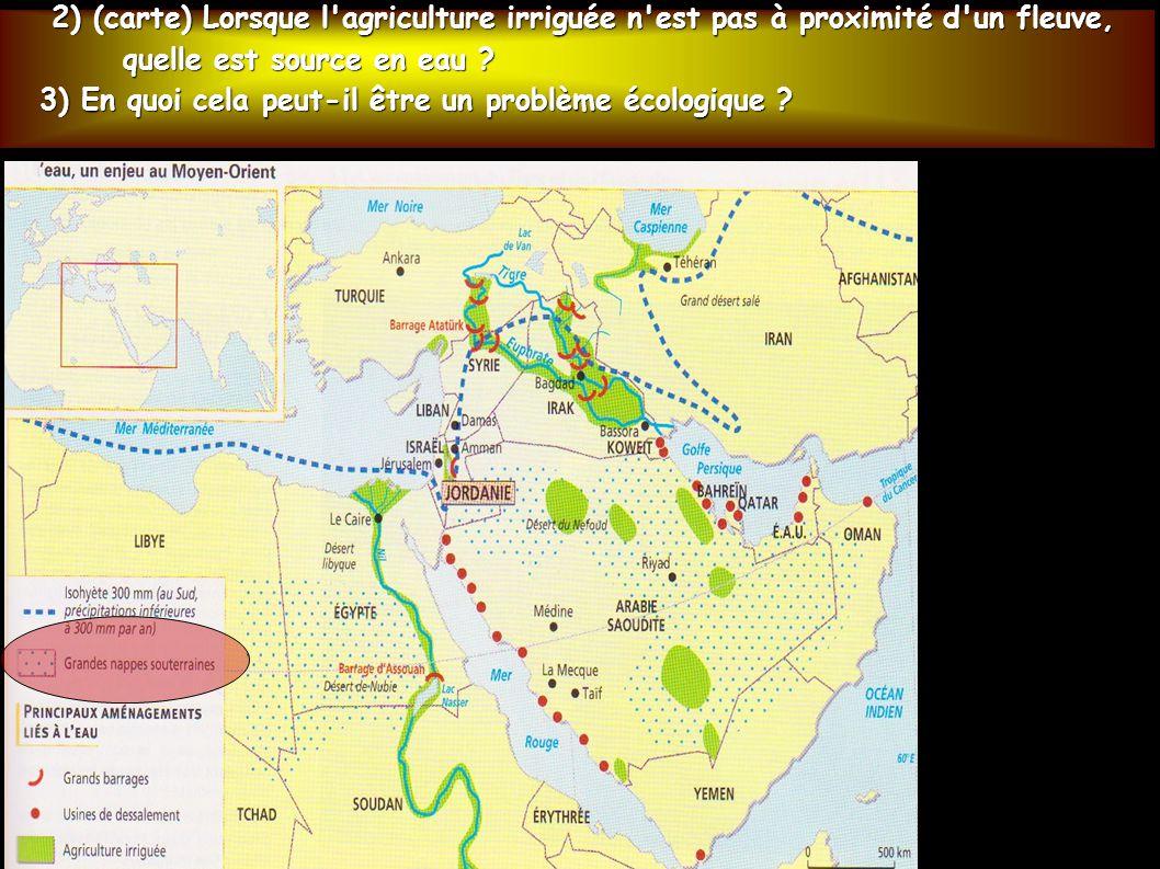 2) (carte) Lorsque l agriculture irriguée n est pas à proximité d un fleuve,