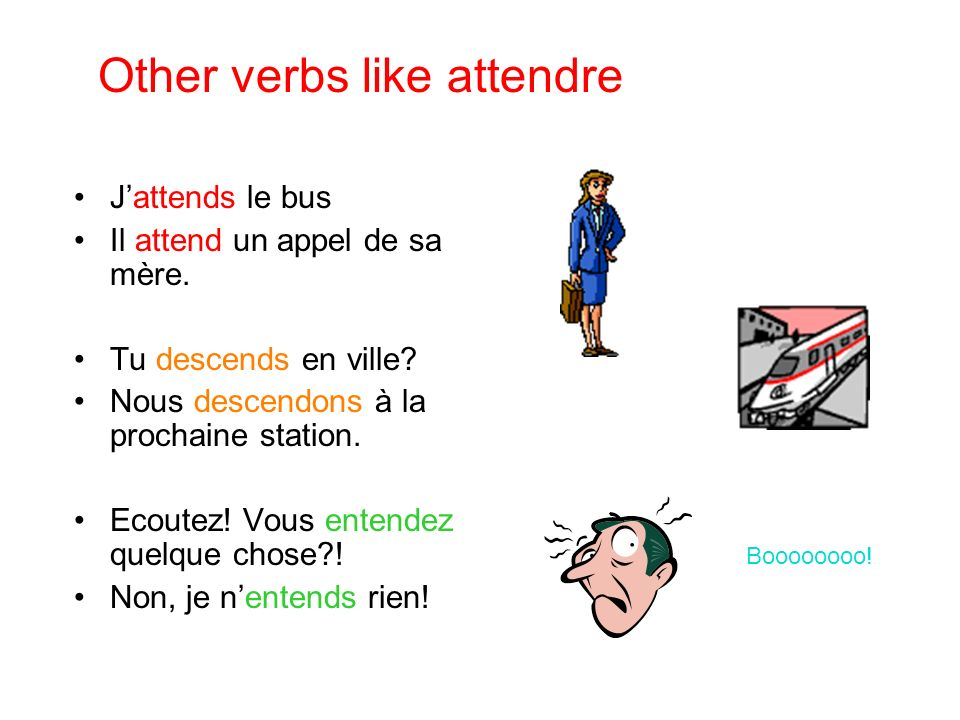 Other verbs like attendre