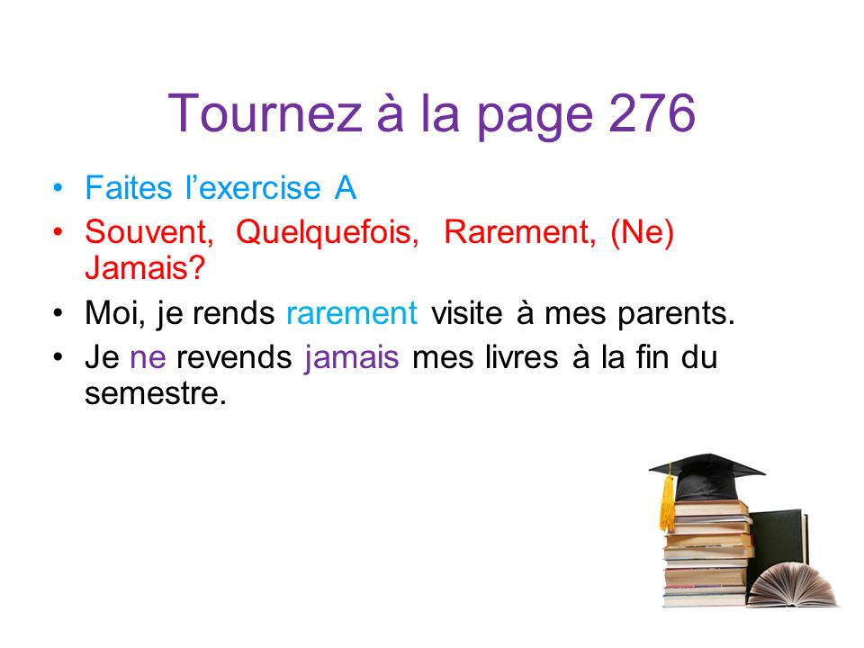 Tournez à la page 276 Faites l'exercise A