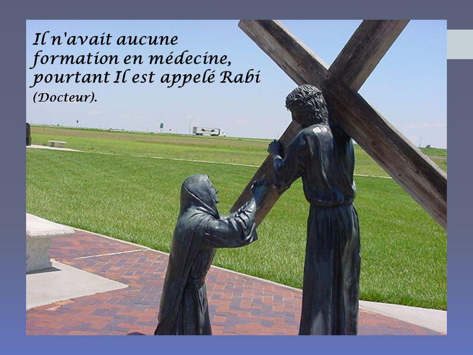 Il n avait aucune formation en médecine, pourtant Il est appelé Rabi (Docteur).