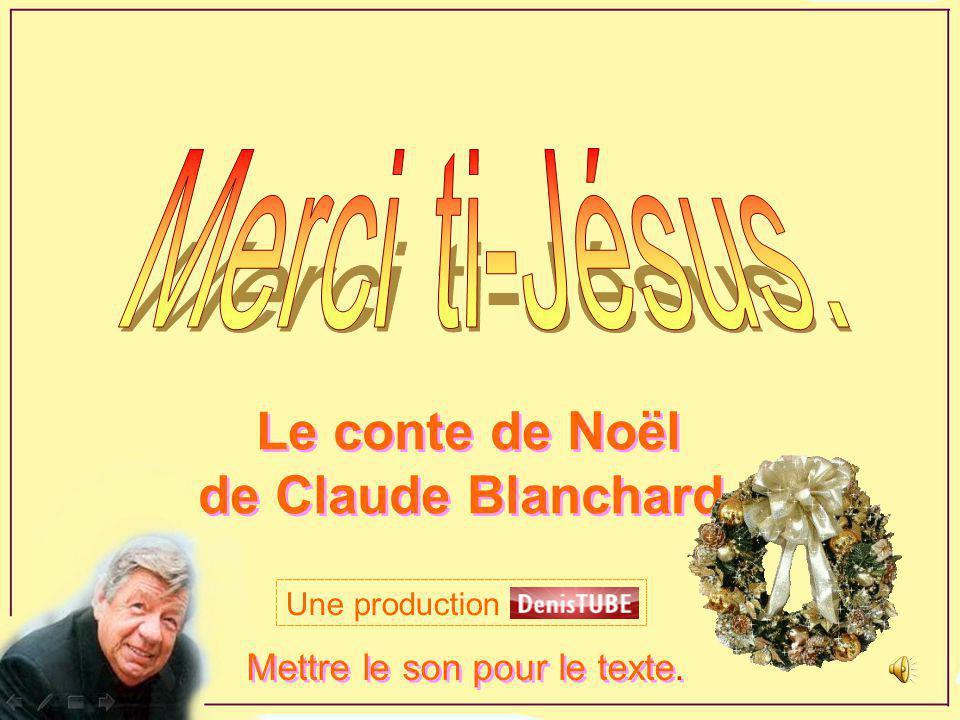 Le conte de Noël de Claude Blanchard.