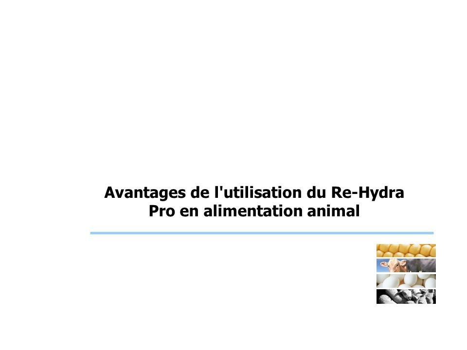 Avantages de l utilisation du Re-Hydra Pro en alimentation animal