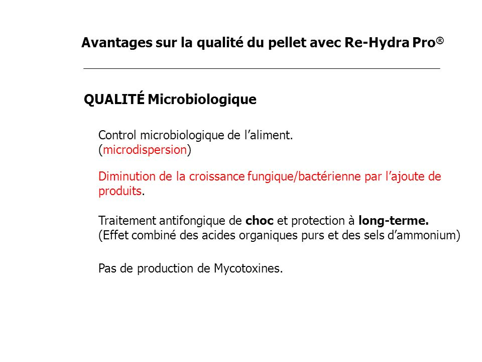 Avantages sur la qualité du pellet avec Re-Hydra Pro®