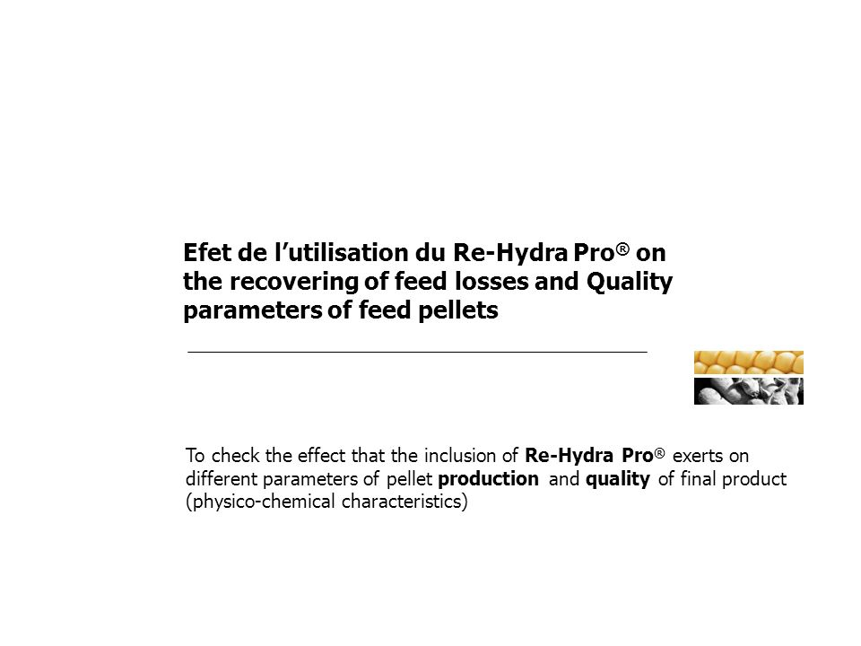 Efet de l'utilisation du Re-Hydra Pro® on the recovering of feed losses and Quality parameters of feed pellets