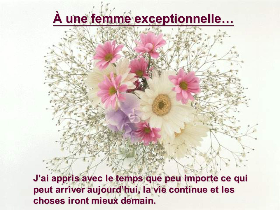 À une femme exceptionnelle…