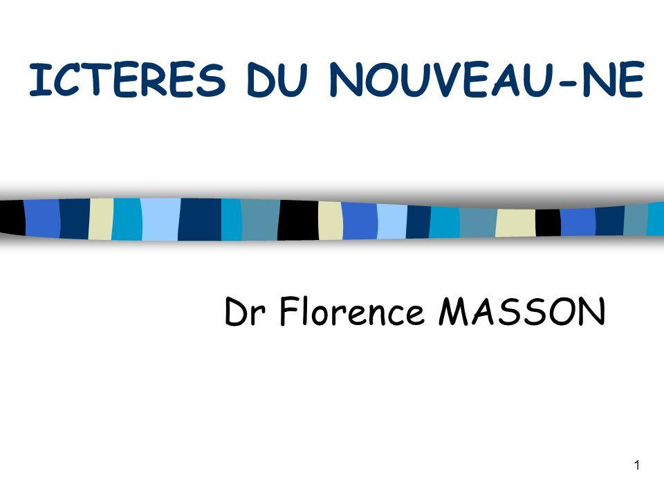 ICTERES DU NOUVEAU-NE Dr Florence MASSON