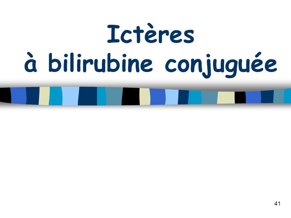 Ictères à bilirubine conjuguée