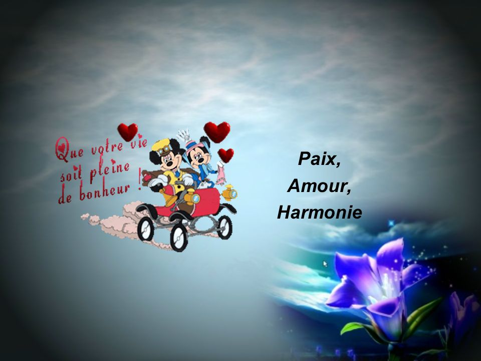 Paix, Amour, Harmonie
