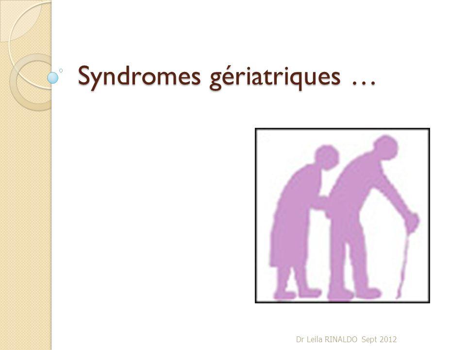 Syndromes gériatriques …