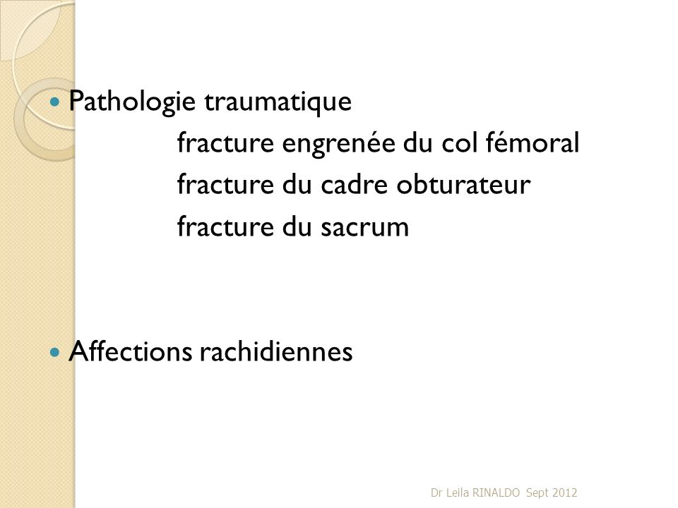 Pathologie traumatique fracture engrenée du col fémoral