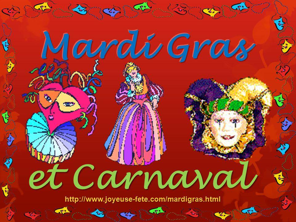 Mardi Gras et Carnaval http://www.joyeuse-fete.com/mardigras.html
