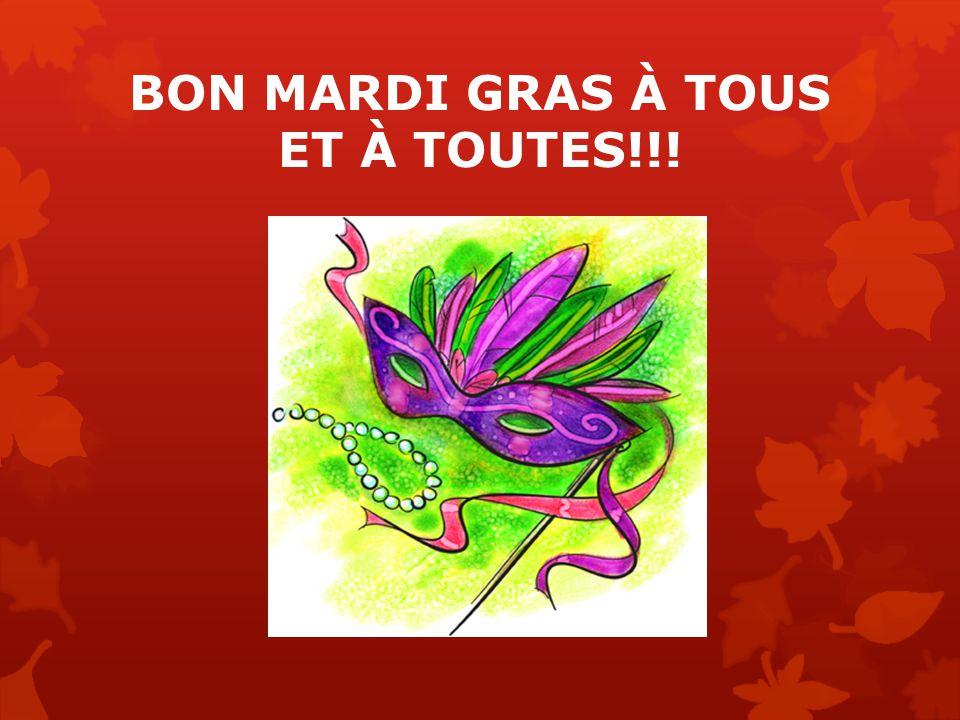 BON MARDI GRAS À TOUS ET À TOUTES!!!