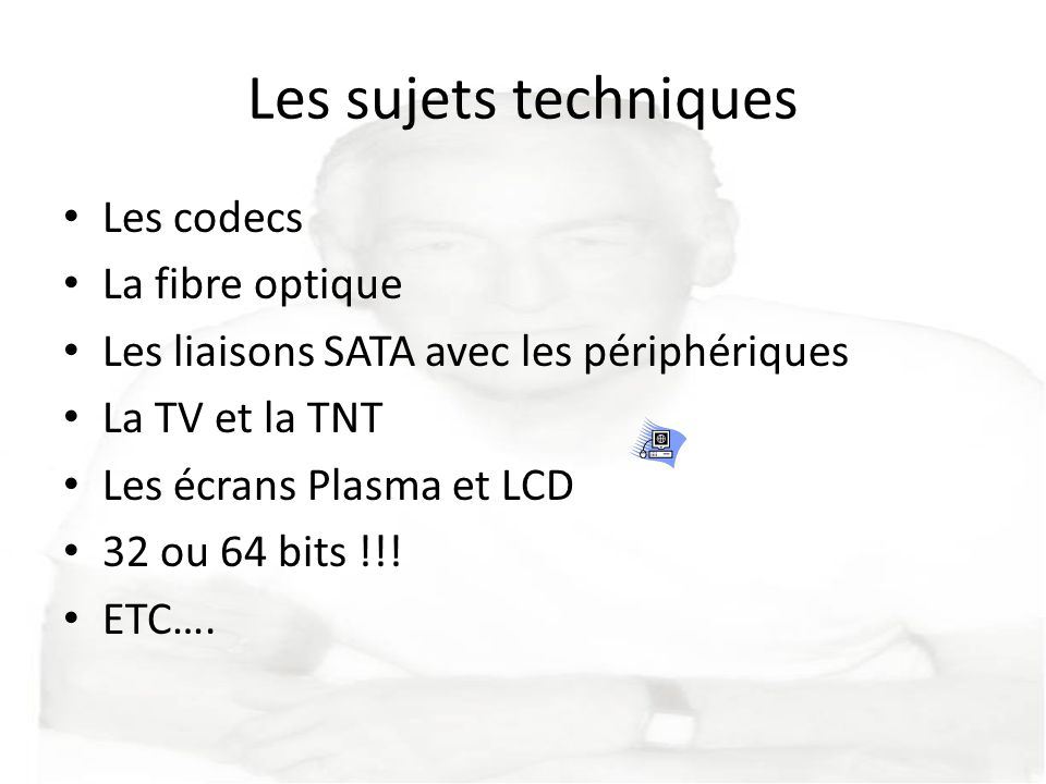 Les sujets techniques Les codecs La fibre optique
