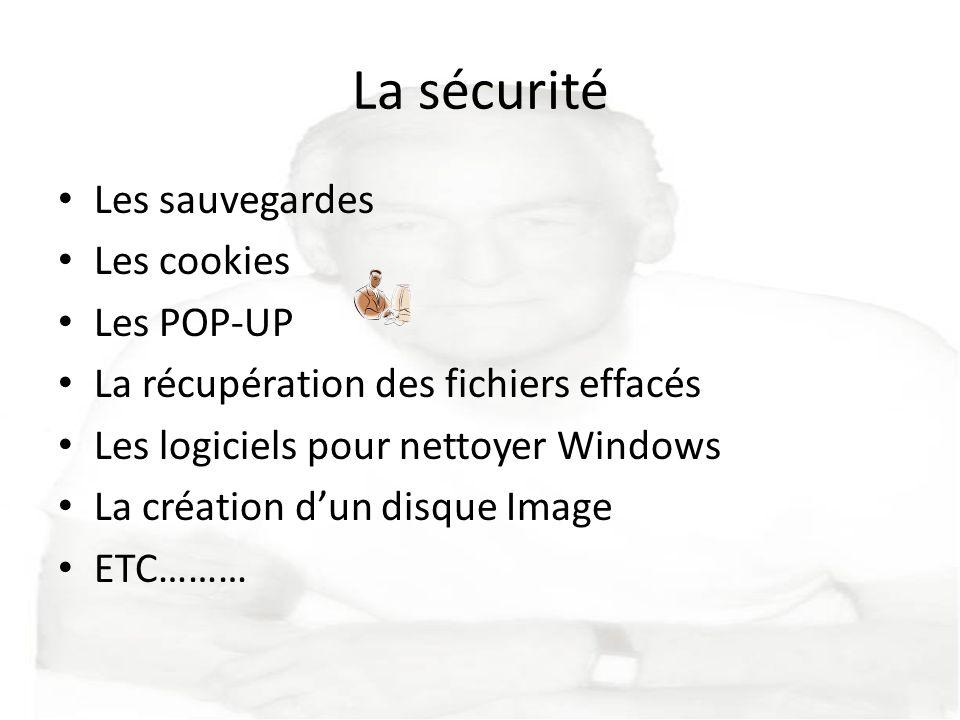 La sécurité Les sauvegardes Les cookies Les POP-UP