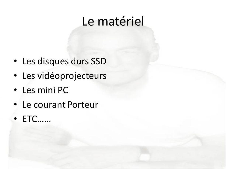Le matériel Les disques durs SSD Les vidéoprojecteurs Les mini PC
