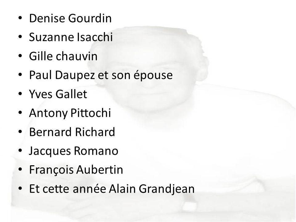 Denise Gourdin Suzanne Isacchi. Gille chauvin. Paul Daupez et son épouse. Yves Gallet. Antony Pittochi.