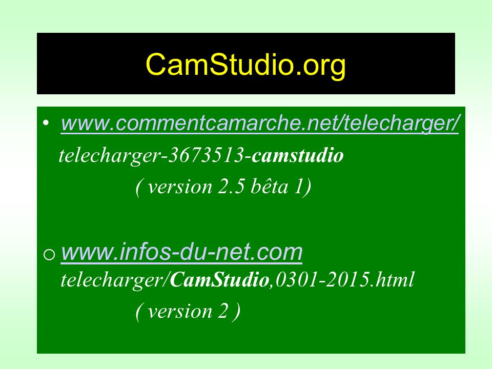 CamStudio.org www.commentcamarche.net/telecharger/ telecharger-3673513-camstudio. ( version 2.5 bêta 1)