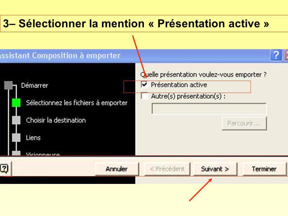 3– Sélectionner la mention « Présentation active »