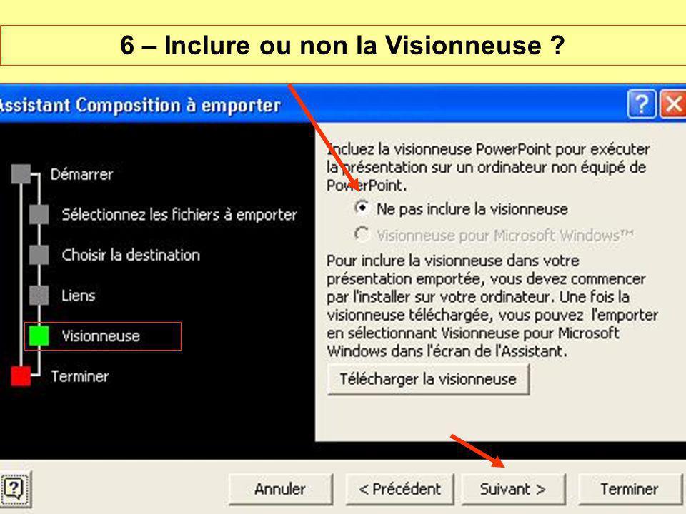 6 – Inclure ou non la Visionneuse