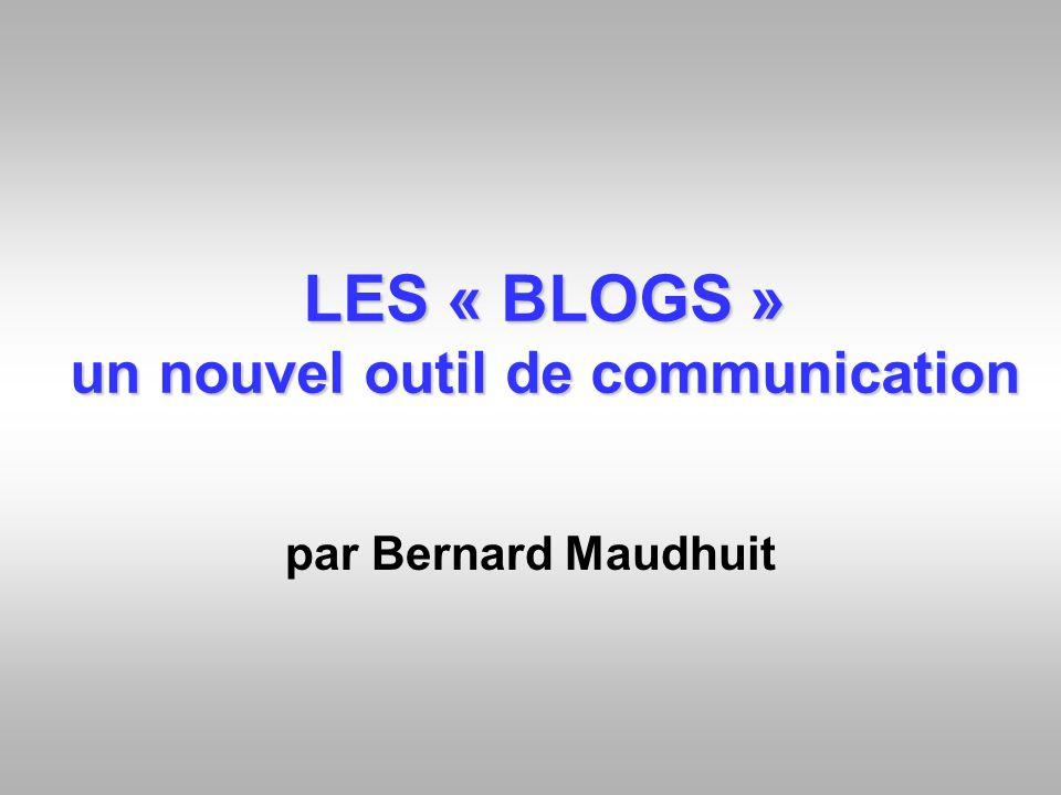 LES « BLOGS » un nouvel outil de communication