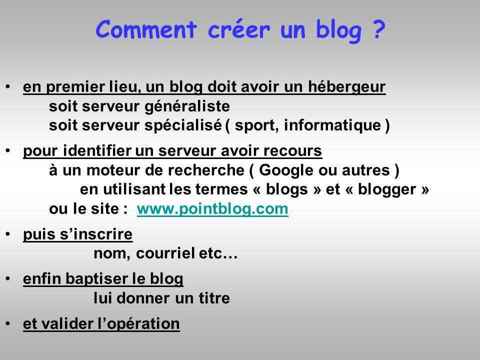 Comment créer un blog en premier lieu, un blog doit avoir un hébergeur. soit serveur généraliste.