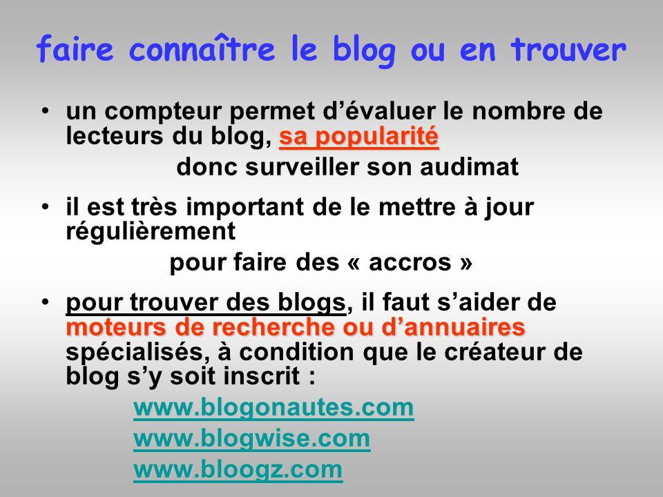 faire connaître le blog ou en trouver