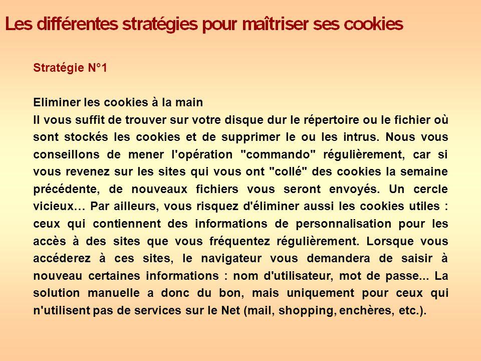 Stratégie N°1 Eliminer les cookies à la main.