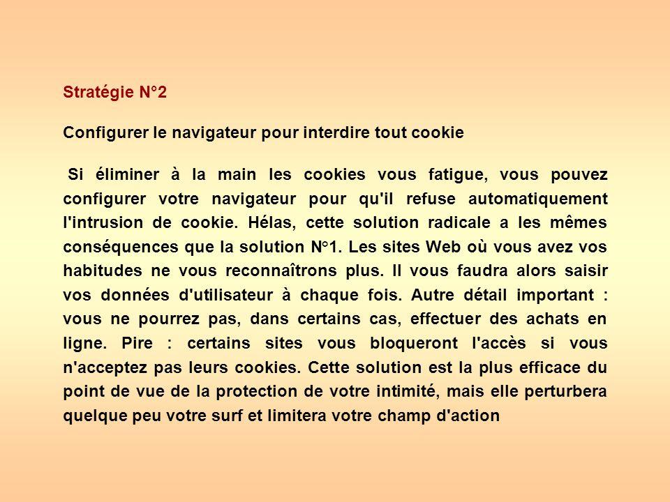 Stratégie N°2 Configurer le navigateur pour interdire tout cookie.