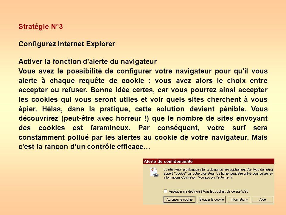 Stratégie N°3 Configurez Internet Explorer. Activer la fonction d alerte du navigateur.