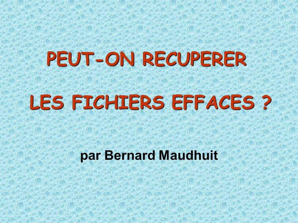 PEUT-ON RECUPERER LES FICHIERS EFFACES