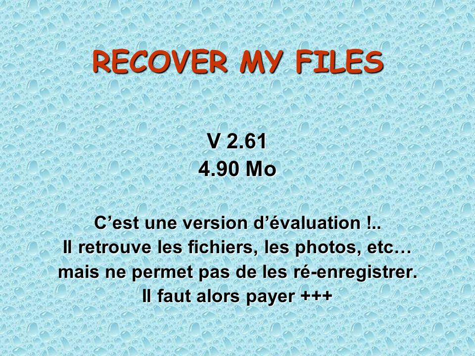 RECOVER MY FILES V 2.61 4.90 Mo C'est une version d'évaluation !..