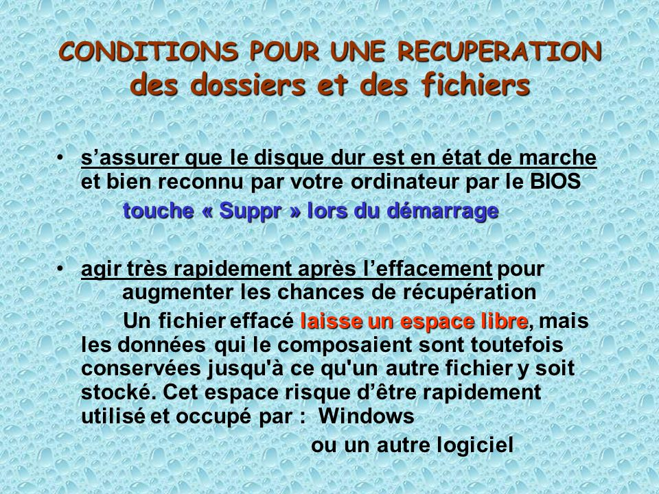 CONDITIONS POUR UNE RECUPERATION des dossiers et des fichiers