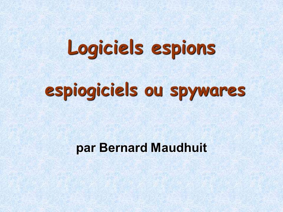Logiciels espions espiogiciels ou spywares