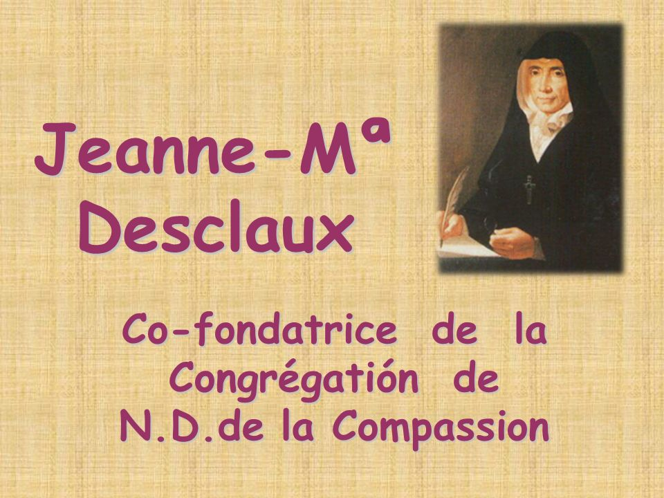 Jeanne-Mª Desclaux Co-fondatrice de la Congrégatión de