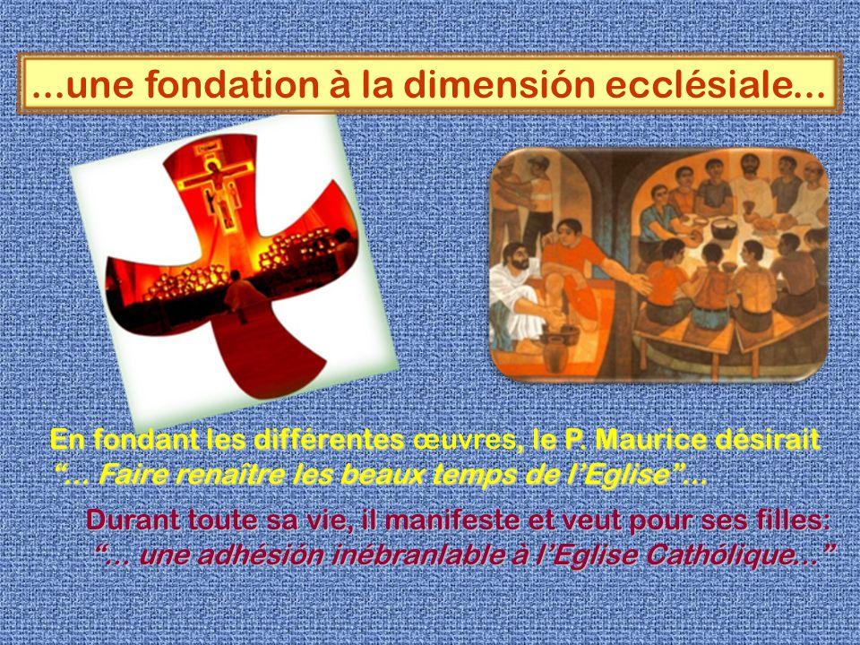 ...une fondation à la dimensión ecclésiale...