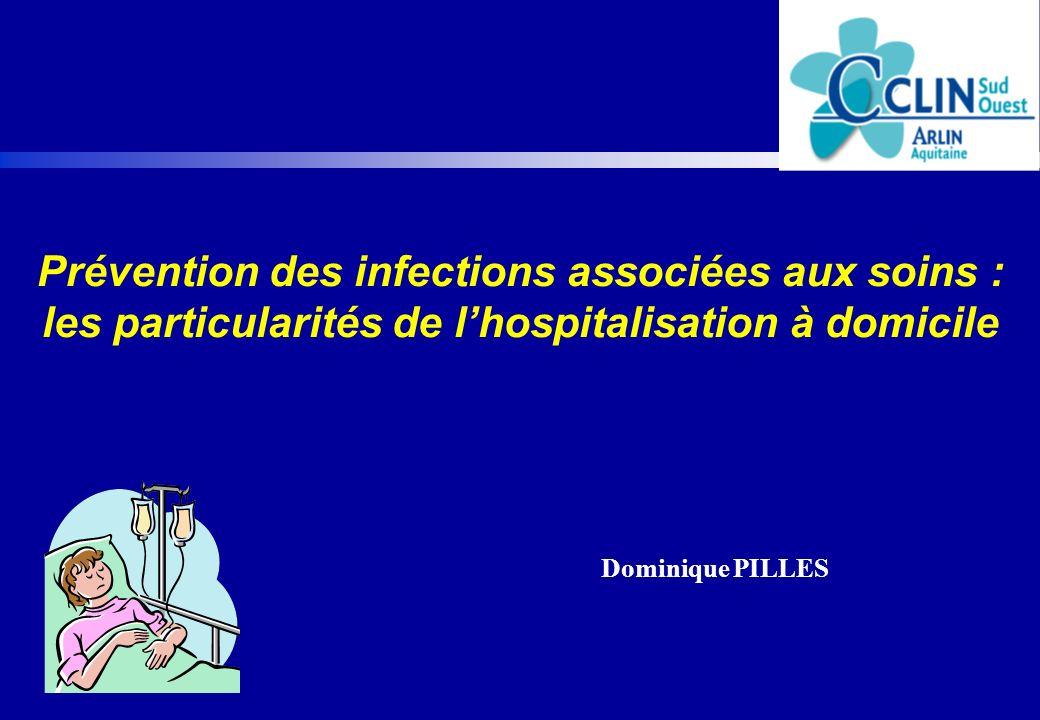 Prévention des infections associées aux soins : les particularités de l'hospitalisation à domicile.
