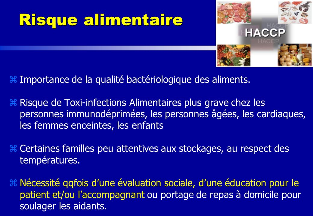 Risque alimentaire Importance de la qualité bactériologique des aliments.