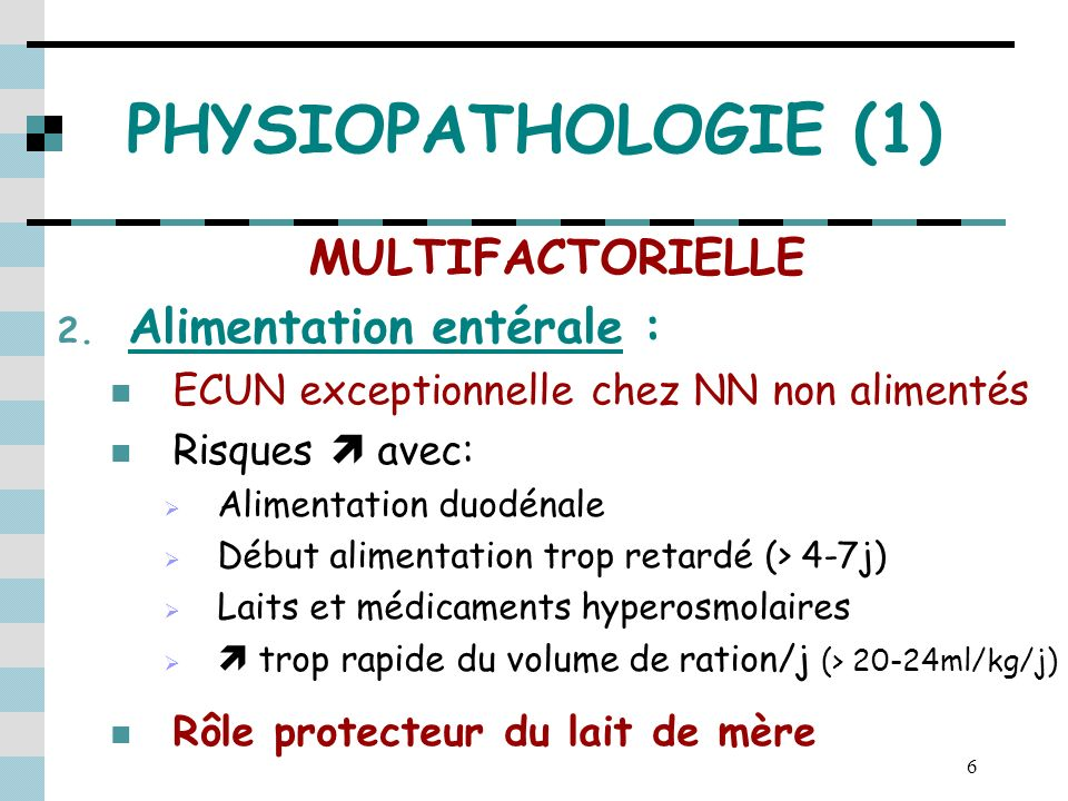 PHYSIOPATHOLOGIE (1) MULTIFACTORIELLE Alimentation entérale :