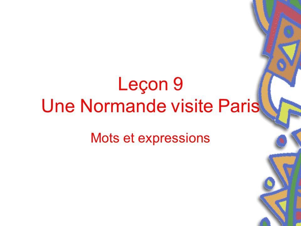 Leçon 9 Une Normande visite Paris