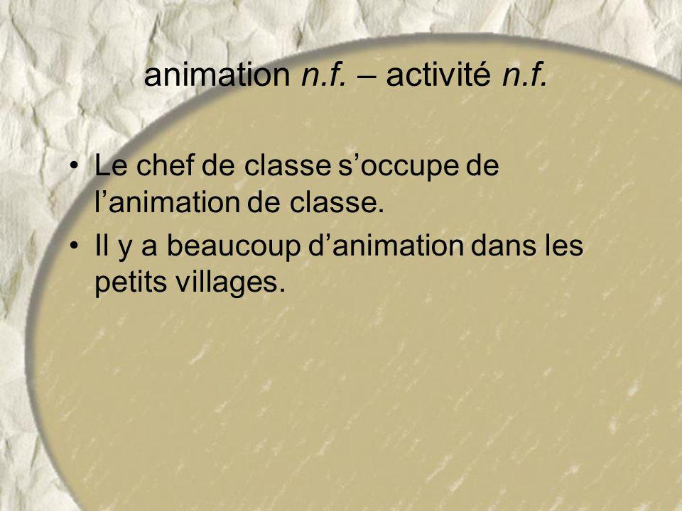 animation n.f. – activité n.f.